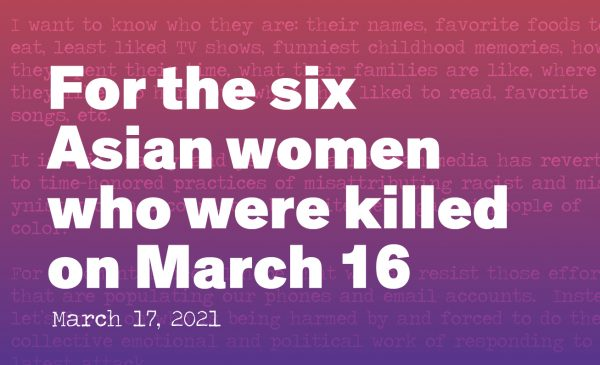 For the six Asian women who were killed on March 16 graphic with a red to purple gradient in the back. Overlayed is a section of the essay
