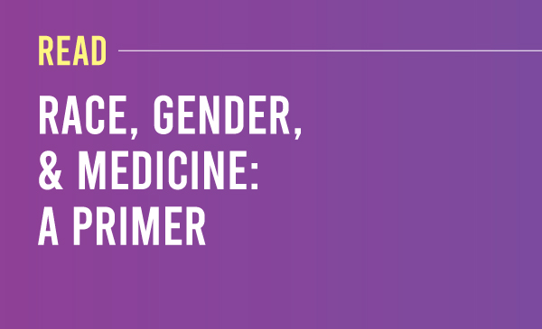 """Read WLRC's """"Race, Gender, & Medicine"""" primer for health science students (2020).Purple to dark purple gradient with the title and description"""