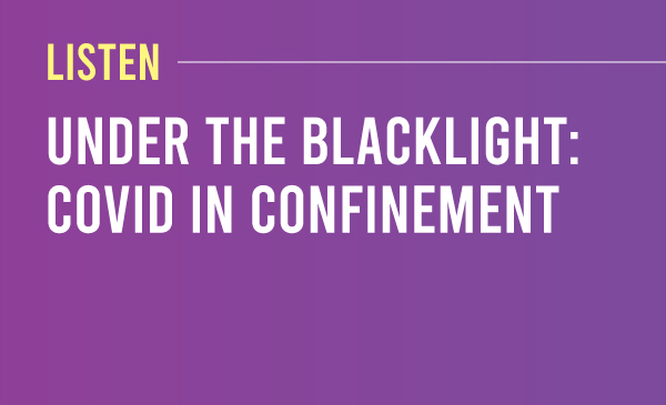 Listen to Under the Black Light: Covid in Confinement. Purple to dark purple gradient with the title and description