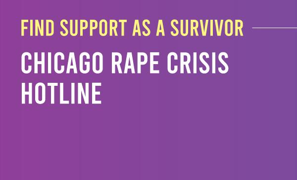 Find support as a survivor: Chicago Rape Crisis hotline. Purple to dark purple gradient with the title and description