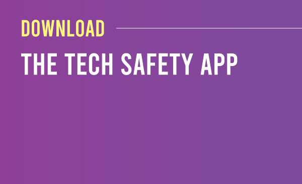 Download the Tech Safety App
