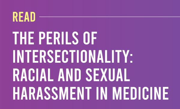 """Read: """"The Perils of Intersectionality: Racial and Sexual Harassment in Medicine"""" (2019)Purple to dark purple gradient with the title and description"""