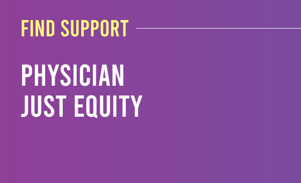 Find support as a survivor: Or learn more with Physician Just Equity,Purple to dark purple gradient with the title and description