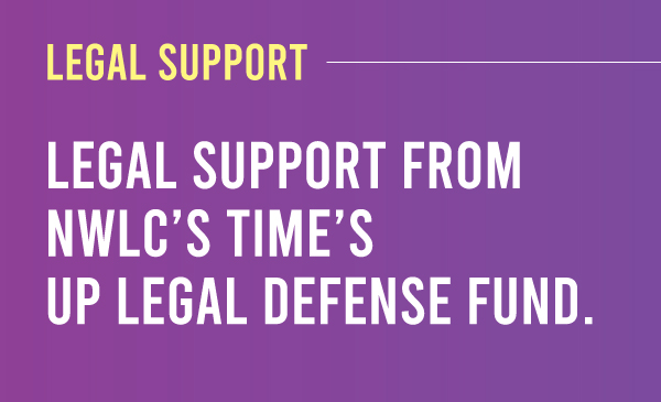 Request legal support as a survivor: Of workplace sexual harassment from the National Women's Law Center's TIME'S UP Legal Defense Fund. Purple to dark purple gradient with the title and description